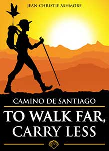Camino-de-Santiago-To-Walk-Far-Carry-Less-Jean-Christie-Ashmore
