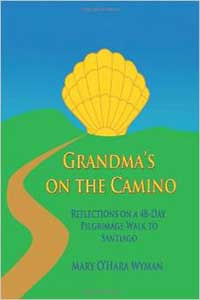 Grandma's-on-the-Camino-Reflections-on-a-48-Day-Pilgrimage-Walk-to-Santiago-Mary-O´Hara-Wyman