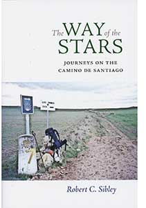 The-Way-of-the-Stars-Journeys-on-the-Camino-de-Santiago--Robert-C-Sibley