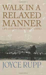 Walk-in-a-Relaxed-Manner-Life-Lessons-from-the-Camino-Joyce-Rupp