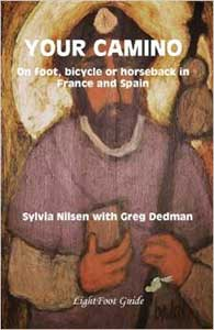 "Your Camino - A Lightfoot Guide to Practical Preparation for a Pilgrimage""  by Sylvia Nilsen"